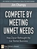 Compete By Meeting Unmet Needs: How Zipcar Rethought the Car Rental Business