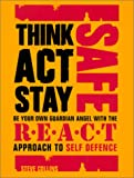 img - for Think Act Stay Safe with the R.E.A.C.T. Approach to Self Defence book / textbook / text book
