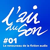 Le renouveau de la fiction audio (L'Air du son 1) | Andréane Meslard, Salomé Kiner