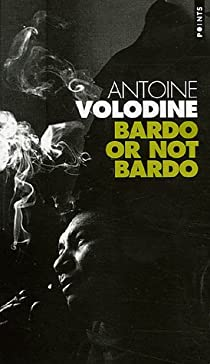 Bardo or not Bardo par Volodine