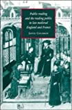 img - for Public Reading and the Reading Public in Late Medieval England and France (Cambridge Studies in Medieval Literature) book / textbook / text book
