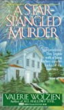 A Star-Spangled Murder, Valerie Wolzien, 0449148343