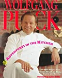 Adventures in the Kitchen, Wolfgang Puck and Calvin Trillin, 0394558952