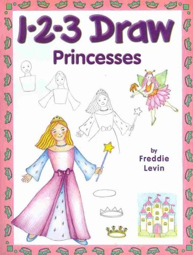 1-2-3 Draw Princesses: A Step-By-Step guide by Peel