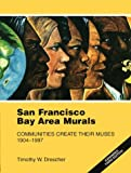 San Francisco Bay Area Murals, Timothy W. Drescher, 188065413X