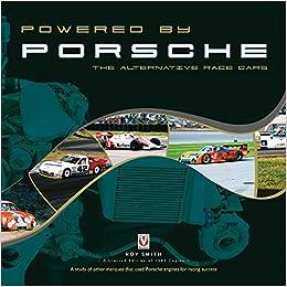 Powered by Porsche - The Alternative Race Cars: Amazon.es: Roy Smith: Libros en idiomas extranjeros
