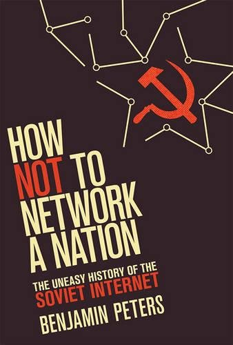 Download How Not to Network a Nation: The Uneasy History of the Soviet Internet (Information Policy) pdf epub