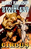 Stainless Steel Rat Joins the Circus (Stainless Steel Rat Books)