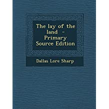 The Lay of the Land - Primary Source Edition