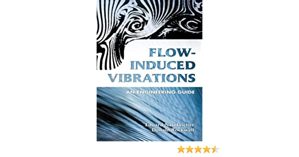 Flow-Induced Vibrations: An Engineering Guide (Dover Civil and Mechanical Engineering)