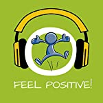 Feel Positive! Learn positive thinking by Hypnosis | Kim Fleckenstein