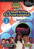 Standard Deviants School: American Government, Program Three - Federalism (Classroom Edition)