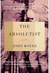 The Absolutist: A Novel by the Author of The Heart's Invisible Furies Kindle Edition