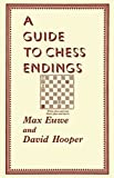 A Guide To Chess Endings-Dr. Max Euwe David Hooper