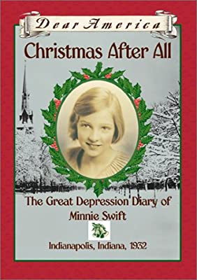 Christmas After All: The Great Depression Diary of Minnie Swift, Indianapolis, Indiana, 1932