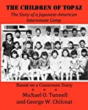 The Children of Topaz: The Story of a Japanese-American Internment Camp Based on a Classroom Diary