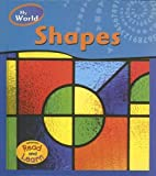 img - for Shapes (My World (Heinemann)) by Ann Peat (2005-09-15) book / textbook / text book