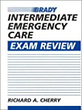 Intermediate Emergency Care Exam Review, Cherry, Richard A., 0835949788