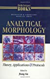 Analytical Morphology : Theory, Applications and Protocols, Gu, J., 0817639578