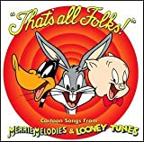 That's All Folks! Cartoon Songs from Merrie Melodies & Looney Tunes