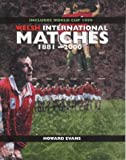 Welsh International Matches, 1881-2000, Howard Evans, 1840182156