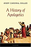 A History of Apologetics, Avery Cardinal Dulles, 0898709334
