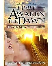 I Will Awaken The Dawn