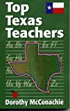 Top Texas Teachers, Dorothy McConachie, 155622883X