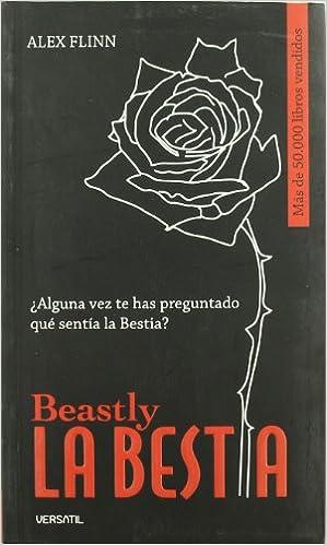 Bestia,La: Beastly (JUVENIL): Amazon.es: Flinn, Alex, Aldea Rossell, Daniel: Libros