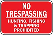 No Trespassing Hunting Fishing Trapping Prohibited Metal Aluminum Sign
