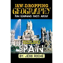 Jaw-Dropping Geography: Fun Learning Facts About Sizzling Spain: Illustrated Fun Learning For Kids