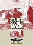 Stalin's Secret War: Soviet Counterintelligence against the Nazis, 1941-1945 (Modern War Studies)