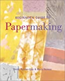 img - for Beginner's Guide to Papermaking book / textbook / text book