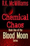 Chemical Chaos, R. K. Mcwilliams, 098500293X