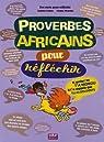 Proverbes africains - pour réfléchir par Pelisse