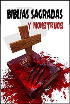 BIBLIAS SAGRADAS Y MONSTRUOS (Spanish Edition) by [Herraiz, Javier Haro]