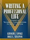 img - for Writing a Professional Life: Stories of Technical Communicators On and Off the Job (Part of the Allyn & Bacon Series in Technical Communication) by Gerald J. Savage (2000-11-19) book / textbook / text book