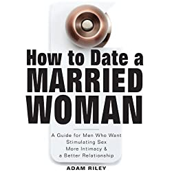 How to Date a Married Woman