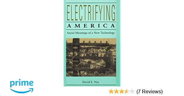 Electrifying america social meanings of a new technology 1880 1940 electrifying america social meanings of a new technology 1880 1940 david e nye 9780262640305 amazon books fandeluxe Images