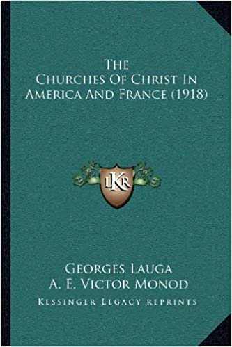 Book The Churches of Christ in America and France (1918)