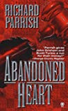 Front cover for the book Abandoned Heart by Richard Parrish