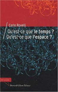 Qu'est-ce que le temps ? Qu'est-ce que l'espace ? par Carlo Rovelli