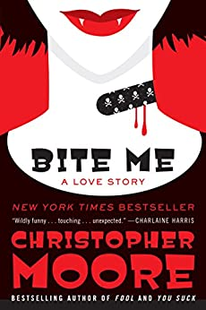 Bite Me: A Love Story (Bloodsucking Fiends Book 3) by [Moore, Christopher]