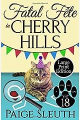 Fatal Fête in Cherry Hills (Cozy Cat Caper Mystery) Paperback