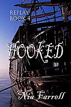 Replay Book 4: Hooked by [Farrell, Nia]