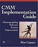 img - for CMM Implementation Guide: Choreographing Software Process Improvement by Kim Caputo (1998-04-24) book / textbook / text book