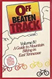 Off the Beaten Track, Vol. IV: A Guide to Mountain Biking in East Tennessee