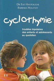Cyclothymie : Troubles bipolaires des enfants et adolescents au quotidien par Hantouche