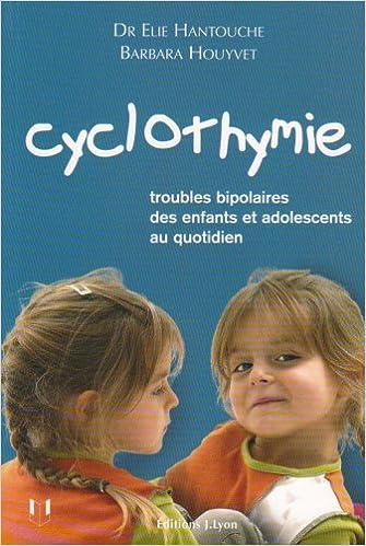 Livre Cyclothymie : Troubles bipolaires des enfants et adolescents au quotidien pdf epub