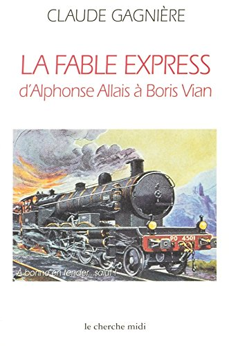 La fable express : d'Alphonse Allais à Boris Vian